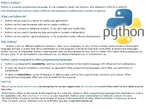 What is Python Python is a popular programming
