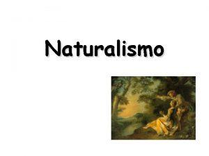 Naturalismo Interfone Ele chegou Deixei subir Enquanto ele