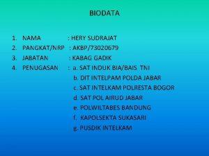 BIODATA 1 NAMA HERY SUDRAJAT 2 PANGKATNRP AKBP73020679