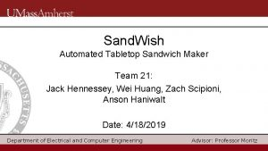 Sand Wish Automated Tabletop Sandwich Maker Team 21