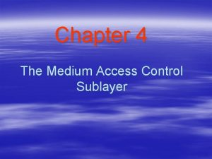 Chapter 4 The Medium Access Control Sublayer Data