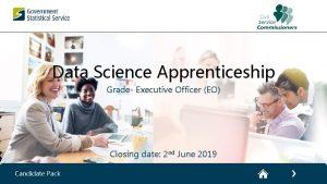 Data Science Apprenticeship Grade Executive Officer EO Closing