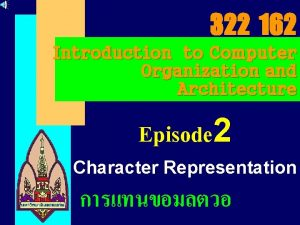 322 162 Introduction to Computer Organization and Architecture