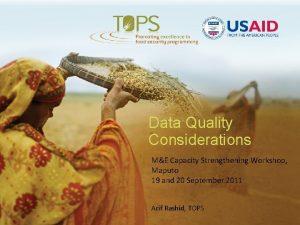 Data Quality Considerations ME Capacity Strengthening Workshop Maputo