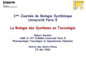 1re Journe de Biologie Systmique Universit Paris 5