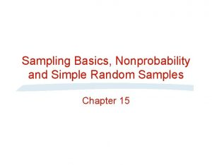 Sampling Basics Nonprobability and Simple Random Samples Chapter