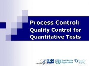 Process Control Quality Control for Quantitative Tests Quantitative