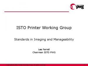 ISTO Printer Working Group Standards in Imaging and