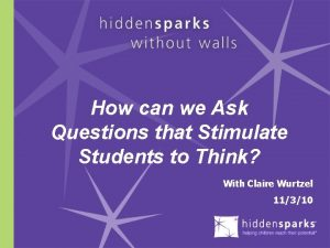 How can we Ask Questions that Stimulate Students