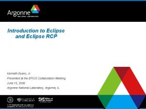 Introduction to Eclipse and Eclipse RCP Kenneth Evans