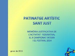 PATINATGE ARTSTIC SANT JUST MEMRIA JUSTIFICATIVA DE LACTIVITAT