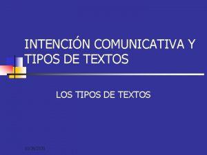 INTENCIN COMUNICATIVA Y TIPOS DE TEXTOS LOS TIPOS