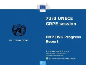 73 rd UNECE GRPE session UNITED NATIONS PMP