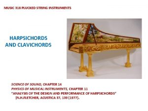 MUSIC 318 PLUCKED STRING INSTRUMENTS HARPSICHORDS AND CLAVICHORDS