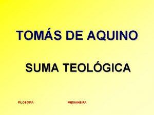 TOMS DE AQUINO SUMA TEOLGICA FILOSOFIA MEDIANEIRA FILOSOFIA