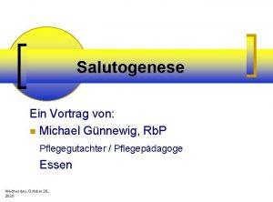 Salutogenese Ein Vortrag von n Michael Gnnewig Rb