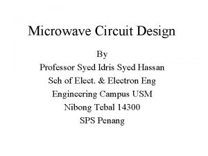 Microwave Circuit Design By Professor Syed Idris Syed