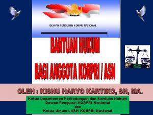 DEWAN PENGURUS KORPRI NASIONAL Ketua Departemen Perlindungan dan