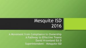 Mesquite ISD 2016 A Movement from Compliance to
