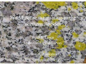 PreMiocene magmatism in the northern Rockies Reed S