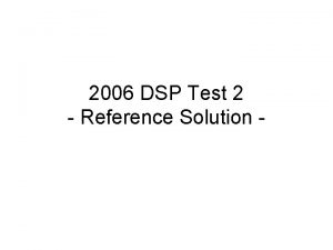 2006 DSP Test 2 Reference Solution Solution xn