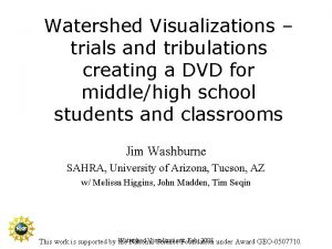 Watershed Visualizations trials and tribulations creating a DVD
