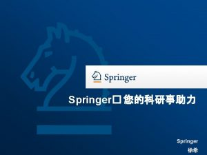 Springer Springer Springer Springer 1842 173 Founded Breite