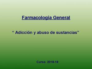 Farmacologa General Adiccin y abuso de sustancias Curso
