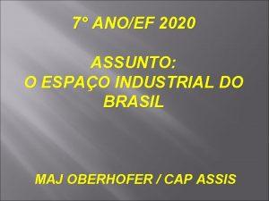 7 ANOEF 2020 ASSUNTO O ESPAO INDUSTRIAL DO