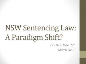 NSW Sentencing Law A Paradigm Shift DCJ Dina