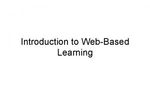Introduction to WebBased Learning Defining WebBased Instruction Instruction