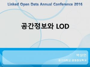 Linked Open Data Annual Conference 2016 LOD LOD