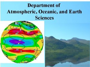 Department of Atmospheric Oceanic and Earth Sciences George