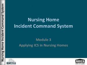 Nursing Home Incident Command System Module 3 Applying