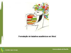 Formatao de trabalhos acadmicos em Word Carolina Lopes