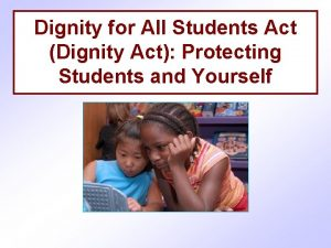Dignity for All Students Act Dignity Act Protecting