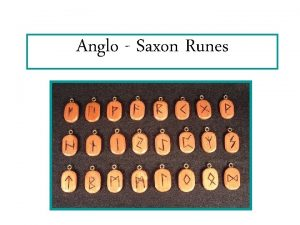 Anglo Saxon Runes Anglo Saxon Runes The letters