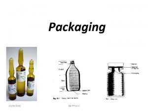 Packaging 10282020 BAFPJUC Introduction Why should you be