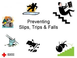 Preventing Slips Trips Falls Hazards are Everywhere Wet