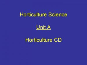 Horticulture Science Unit A Horticulture CD Growing Media