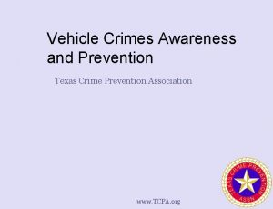 Vehicle Crimes Awareness and Prevention Texas Crime Prevention