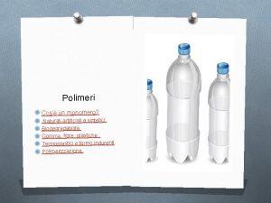Polimeri Cos un monomero Naturali artificiali e sintetici