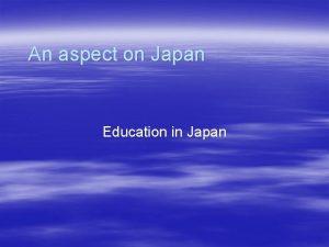 An aspect on Japan Education in Japan Self