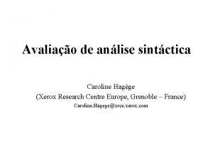 Avaliao de anlise sintctica Caroline Hagge Xerox Research