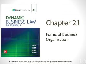 Chapter 21 Forms of Business Organization 2019 Mc