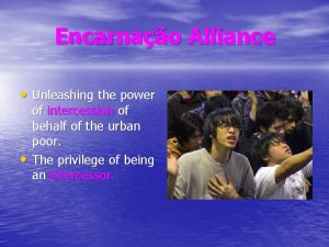 Encarnao Alliance Unleashing the power of intercession of