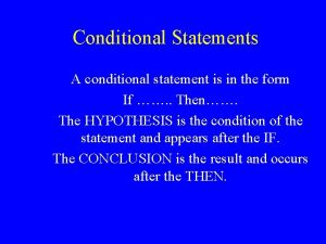 Conditional Statements A conditional statement is in the