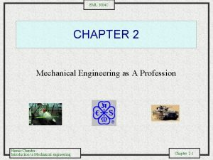 EML 3004 C CHAPTER 2 Mechanical Engineering as
