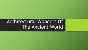 Architectural Wonders Of The Ancient World The Pyramids