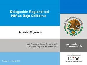 Delegacin Regional del INM en Baja California Actividad